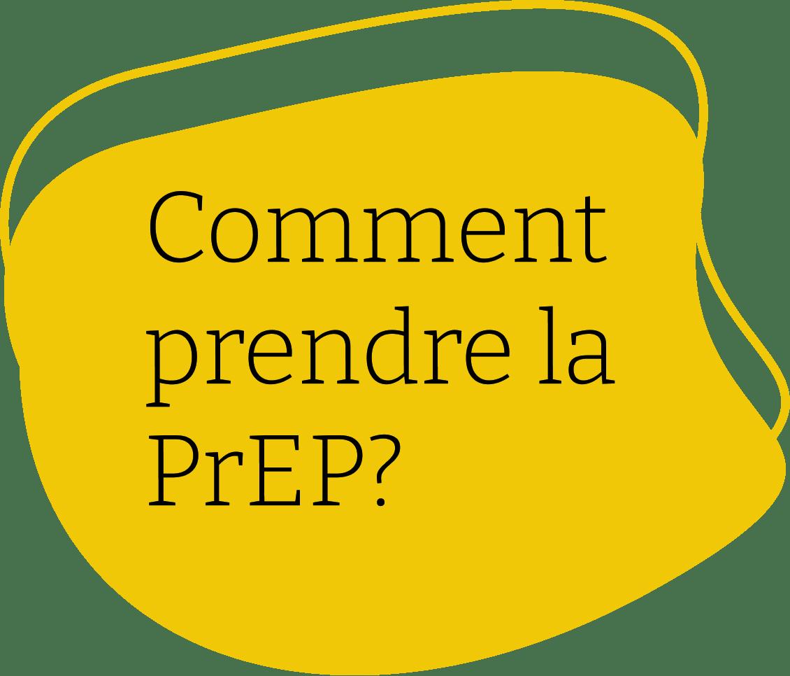 Comment prendre la PrEP?
