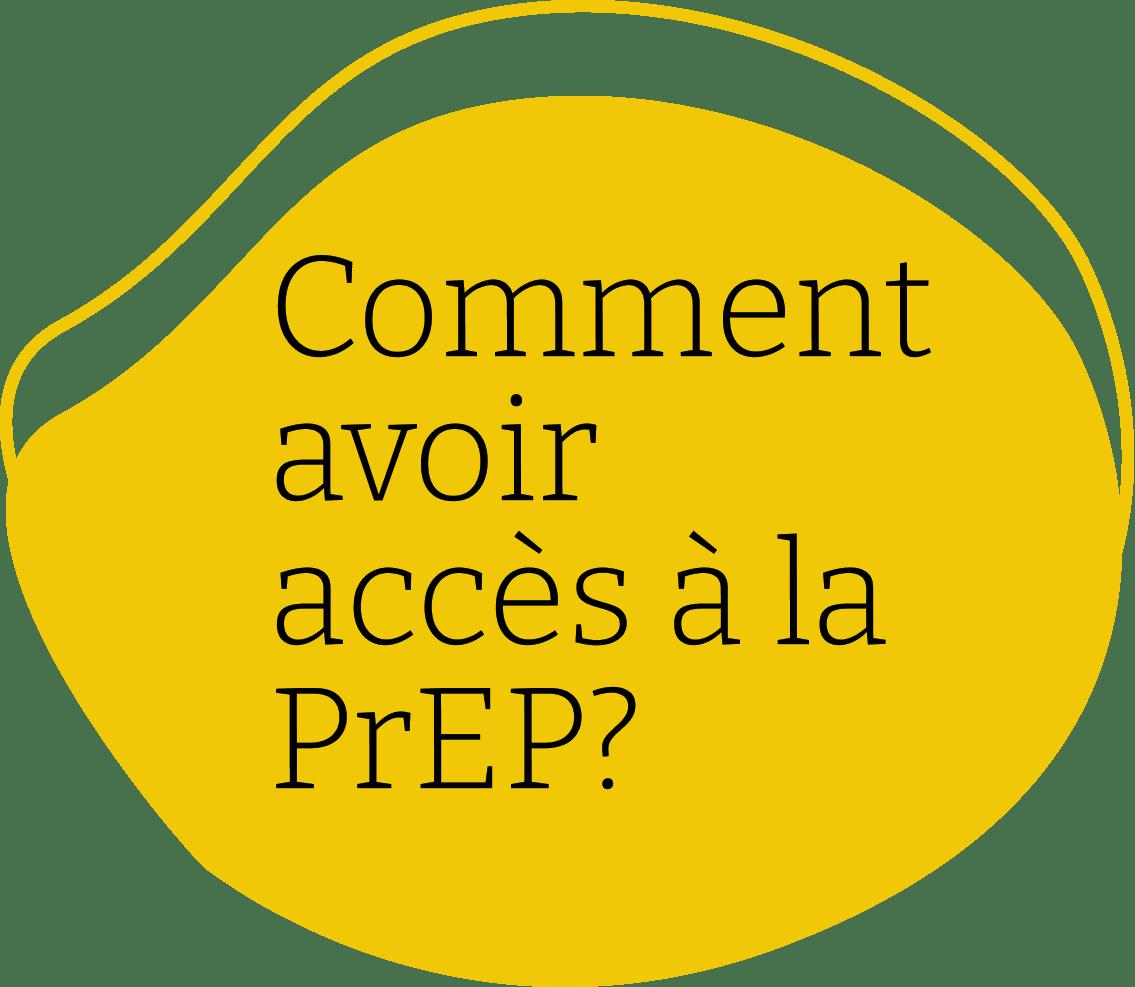 Comment avoir accès à la PrEP?